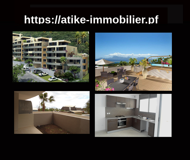 atike immobilier tahiti agence vente appartement punaauia